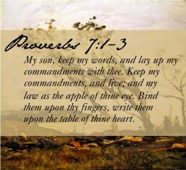 Meaning of My son, keep my words, and lay up my commandments